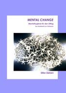 Silke Sieben: Mental Change