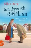 Ellen Berg: Den lass ich gleich an ★★★★