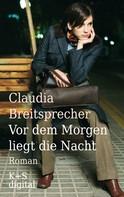 Claudia Breitsprecher: Vor dem Morgen liegt die Nacht ★★★★★