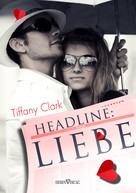 Tiffany Clark: Headline: Liebe ★★★★