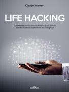 Claude Kramer: LIFE HACKING