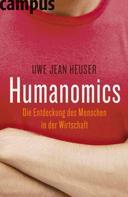 Uwe Jean Heuser: Humanomics