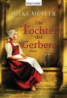 Hilke Müller: Die Tochter des Gerbers ★★★★