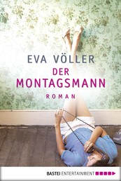 Der Montagsmann - Roman