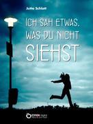 Jutta Schlott: Ich sah etwas, was du nicht siehst ★★★