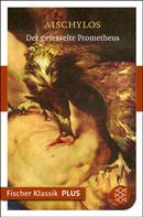 Aischylos: Der gefesselte Prometheus