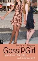 Cecily von Ziegesar: Gossip Girl - Liebe deinen Nächsten - und nicht nur ihn! ★★★★★