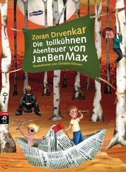 Die tollkühnen Abenteuer von JanBenMax - Band 1