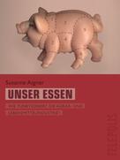 Susanne Aigner: Unser Essen (Telepolis) ★★★★★