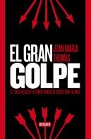 Joan Maria Thomàs Andreu: El gran golpe