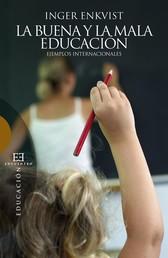 La buena y la mala educación - Ejemplos internacionales