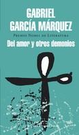 Gabriel García Márquez: Del amor y otros demonios