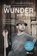 Alexander Schiebel: Das Wunder von Mals ★★★★★