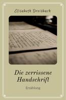 Elisabeth Dreisbach: Die zerrissene Handschrift