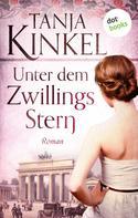 Tanja Kinkel: Unter dem Zwillingsstern ★★★★