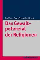 Ina Wunn: Das Gewaltpotenzial der Religionen