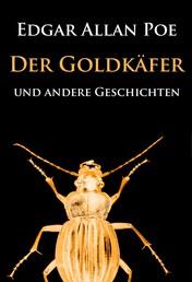 Der Goldkäfer - und andere Geschichten - die große Sammlung