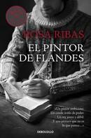 Rosa Ribas: El pintor de Flandes