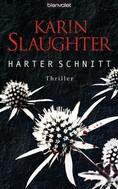 Karin Slaughter: Harter Schnitt ★★★★