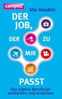Uta Glaubitz: Der Job, der zu mir passt ★★★★★