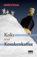 JuttaStina Strauss: Koks und Kosakenkaffee