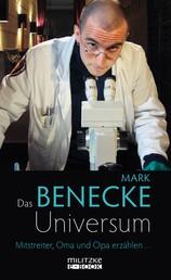 Das Benecke-Universum - Mitstreiter, Oma und Opa erzählen ...