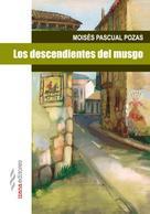 Moisés Pascual Pozas: Los descendientes del musgo