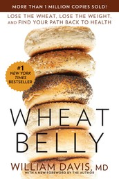 Wheat Belly - Lose the Wheat, Lose the Weight, and Find Your Path Back to Health