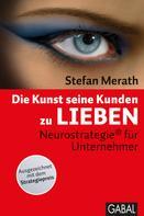 Stefan Merath: Die Kunst seine Kunden zu lieben ★★★★★