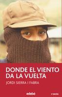 Jordi Sierra i Fabra: Donde el viento da la vuelta