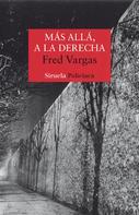 Fred Vargas: Más allá, a la derecha