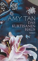 Amy Tan: Das Kurtisanenhaus ★★★★★
