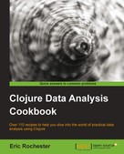Eric Rochester: Clojure Data Analysis Cookbook