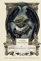 Ian Doescher: William Shakespeares Star Wars: Das Imperium schlägt zurück - Ein wahrhaft gelungenes Stück ★★★★★