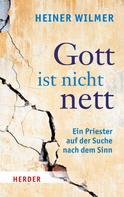 Heiner Wilmer: Gott ist nicht nett ★★★★
