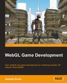 Sumeet Arora: WebGL Game Development