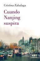 Cristina Zabalaga: Cuando Nanjing suspira