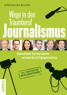 Jan Philipp Burgard: Wege in den Traumberuf Journalismus