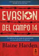 Blaine Harden: Evasión del Campo 14 ★★★★★