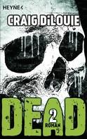Craig DiLouie: Dead 2 ★★★★