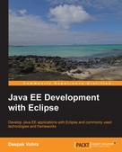 Deepak Vohra: Java EE Development with Eclipse