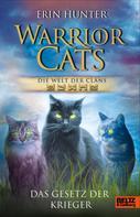 Erin Hunter: Warrior Cats - Die Welt der Clans: Das Gesetz der Krieger ★★★★★