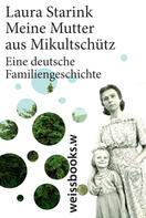 Laura Starink: Meine Mutter aus Mikultschütz ★★★