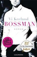 Vi Keeland: Bossman ★★★★★