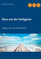 Rainer Erdmann: Raus aus der Sackgasse