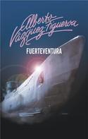 Alberto Vázquez-Figueroa: Fuerteventura