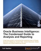 Yuli Vasiliev: Oracle Business Intelligence : The Condensed Guide to Analysis and Reporting