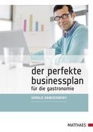 Gerold Dawidowsky: Der perfekte Businessplan für die Gastronomie
