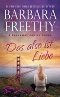 Barbara Freethy: Das also ist Liebe ★★★★