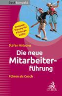 Stefan Hölscher: Die neue Mitarbeiterführung